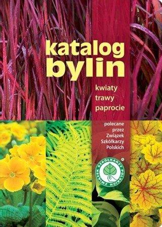 KATALOG BYLIN kwiaty, trawy i paprocie polecane przez Związek Szkółkarzy Polskich